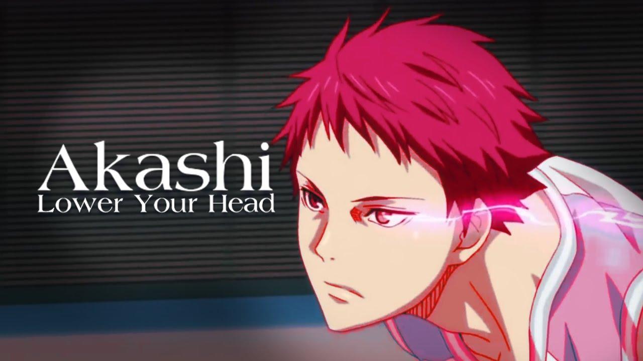 """Akashi「AMV」""""Lower Your Head""""「Kuroko no Basket」ᴴᴰ"""