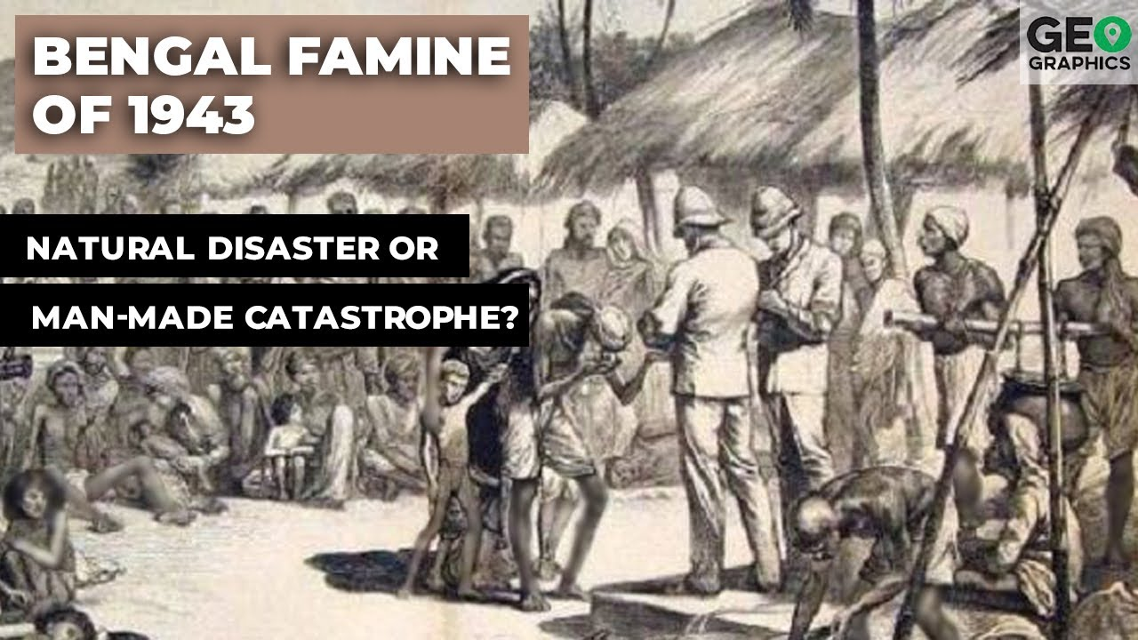 The Bengal Famine of 1943: Natural Disaster or Man-Made Catastrophe?