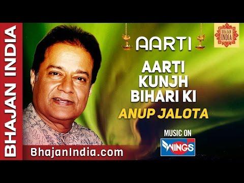 Aarti Kunj Bihari Ki Shri Krishna Murari Ki - Anup Jalota - Lord Krishan Aarti