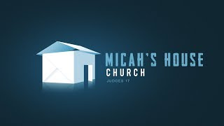 Micah, the Levite, and their house church