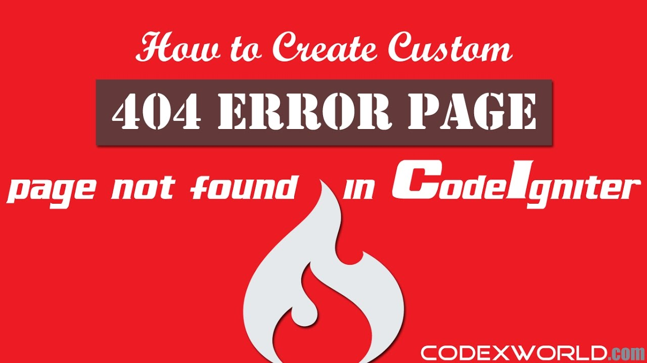 How to Create Custom 404 Error Page in CodeIgniter - CodexWorld