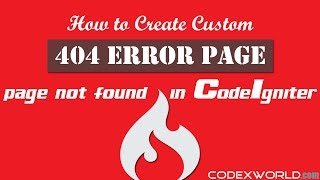 How to Create Custom 404 Error Page in CodeIgniter