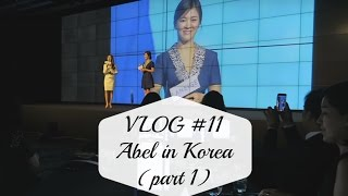 Vlog #11 Abel In Korea  Part 1  - Abel Cantika