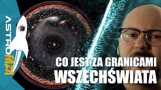 Co jest za granicami wszechświata? - AstroFaza