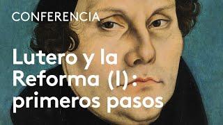 Los primeros pasos de la Reforma de Lutero