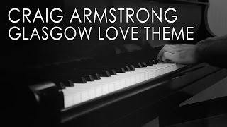 Craig Armstrong - Glasgow Love Theme (Love Actually OST)