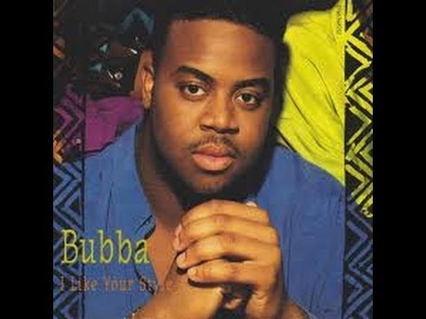 Bubba - I Like Your Style (1991)