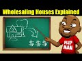 Wholesaling Real Estate Explained in 5 Minutes Step by Step | Real Estate Terms by Ask Flip Man