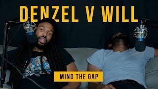 MIND THE GAP [VERSUS] DENZEL WASHINGTON VS WILL SMITH