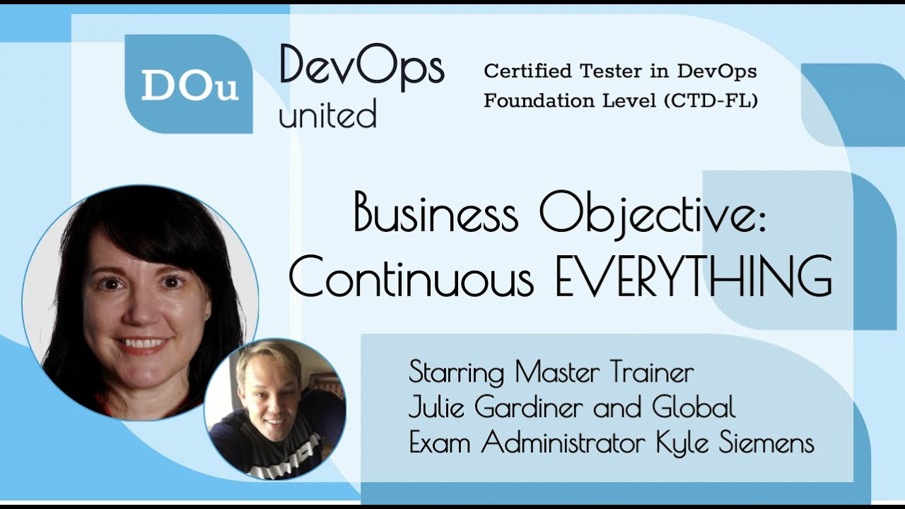 DevOps United - Continuous EVERYTHING - with Master Trainer Julie Gardiner