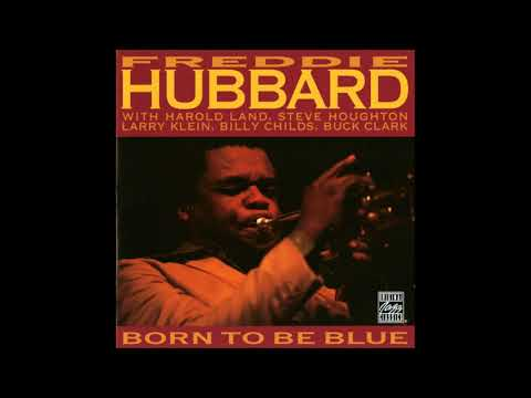 Freddie Hubbard  - Born to be Blue ( Full Album )
