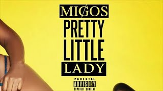 Migos - Pretty Little Lady