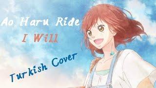 Ao Haru Ride I Will Turkish Cover By Minachu