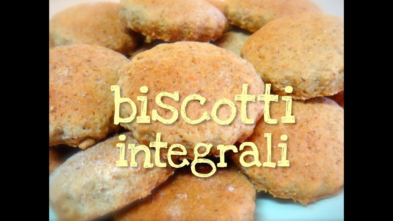 Amato BISCOTTI INTEGRALI FATTI IN CASA DA BENEDETTA - YouTube NM58