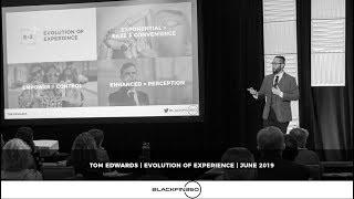 Tom Edwards Evolution of Experience Keynote 2019