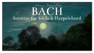J.S. Bach Sonatas for Viola And Harpsichord - Classical Music