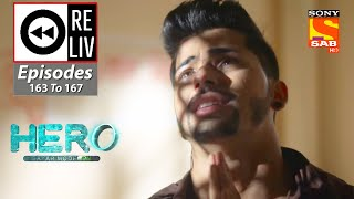 Weekly ReLIV - Hero - Gayab Mode On - 26th July 2021 To 30th July 20211 - Episodes 163 To 167