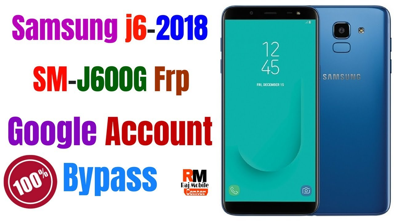 Samsung J6 2018 [SM-J600G] Google Account Bypass 100% Work by Raj Mobile  Center