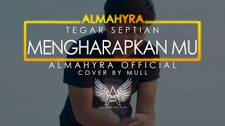 TEGAR Septian MENGHARAPKANMU - COVER REMIX BY MULL ALMAHYRA OFFICIAL