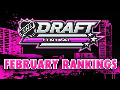 2018 NHL DRAFT PROSPECTS RANKINGS - FEBRUARY (MOCK DRAFT- DAHLIN, SVECHNIKOV, ZADINA)