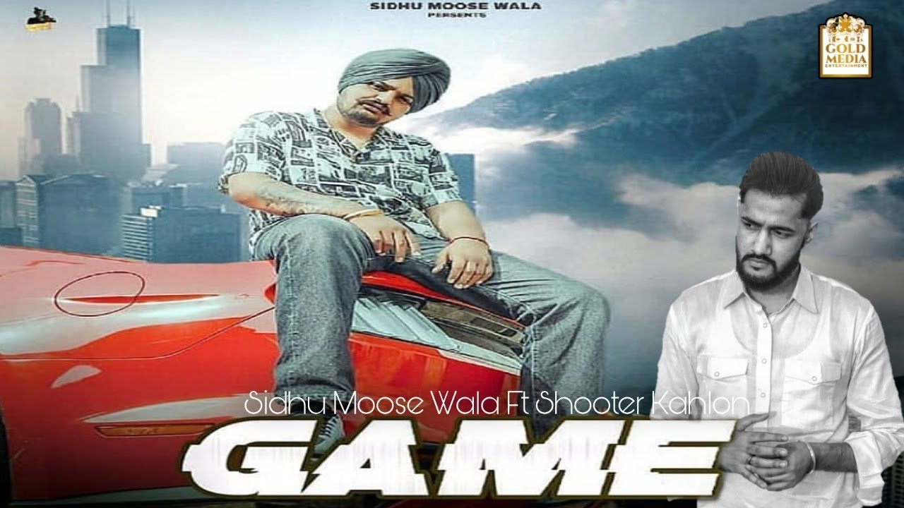 GAME | Sidhu Moose Wala Ft Shooter Kahlon ( Official Song Inf.) Vipul Kapoor | New Punjabi Song 2020