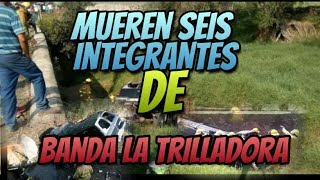 MUREN SEIS INTEGRANTES DE LA BANDA LA TRILLADORA  tras bolcadura de Auto