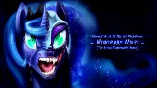 Repeat youtube video Nightmare Night (Remix) - WoodenToaster and Mic the Microphone