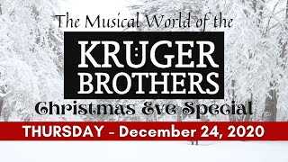 The Musical World of the Kruger Brothers - Christmas Eve Special 12/24/20