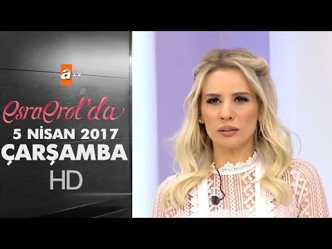 Esra Erol'da 5 Nisan 2017 - 373. Bölüm Çarşamba - atv