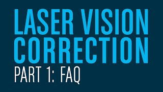 Your Laser Vision Correction Questions Answered