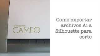 Exportar diseños de Adobe Illustrator a Silhouette para corte (español)