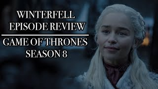 Game of Thrones | Season 8 Episode 1 'Winterfell' Review