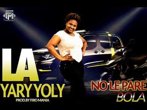 La Yary Yoly - No Le Pare Bola (Prod.By Firo Mania)