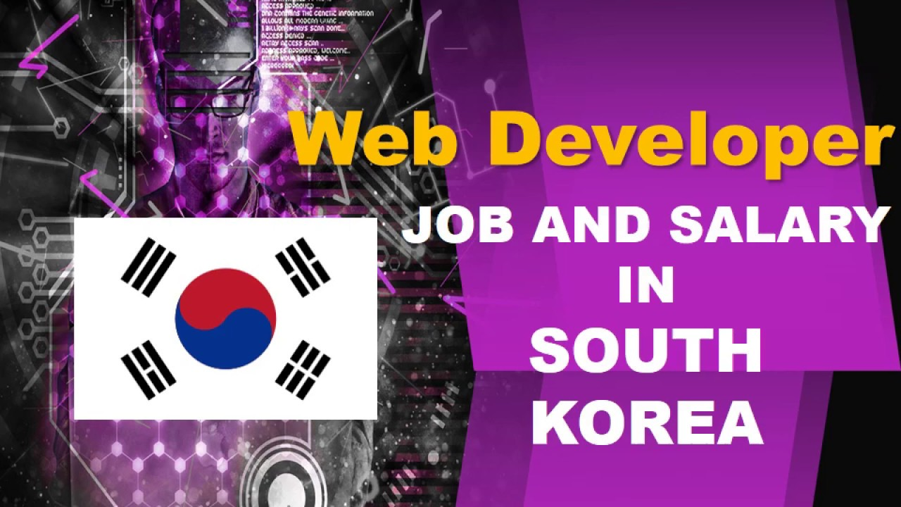 Web Developer Salary In South Korea Jobs And Wages In South Korea Youtube
