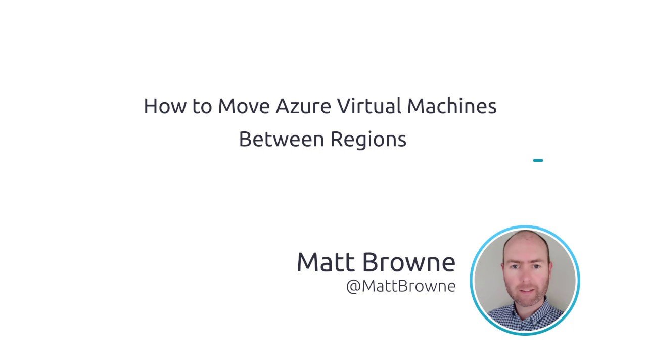 How To Move Azure Virtual Machines Between Regions