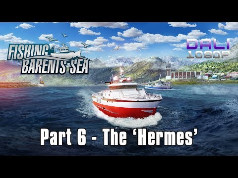 Fishing: Barents Sea   Part 6 - The 'Hermes'   PC Gameplay 1080p 60fps