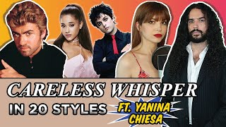 Careless Whisper in 20 Styles (Feat. Yanina Chiesa)