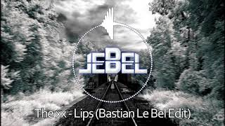 The xx - Lips (Bastian Le Bel Edit)
