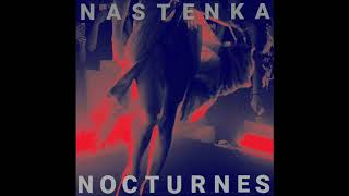 NASTENKA  Better Place (NOCTURNES EP 17)