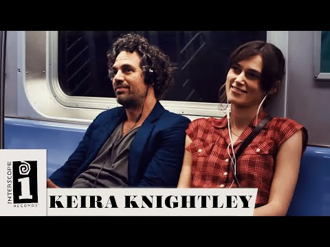 "Keira Knightley  ""Tell Me If You Wanna Go Home"" Begin Again Soundtrack  Interscope"