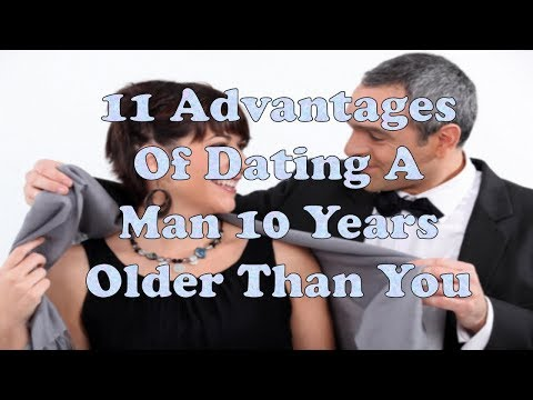 11 Advantages Of Dating A Man 10 Years Older Than You