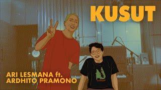 Ari Lesmana X Ardhito Pramono - Kusut