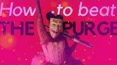 5 ways to beat The Purge
