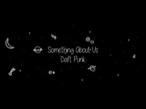 Daft Punk — Something About Us (Sub. Español)