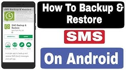 SMS Backup & Restore - How To Backup & Restore SMS On Android 2018