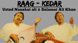 Kedar - Ustad Nazakat Ali Khan & Salamat Ali Khan || Raag Kedar ||