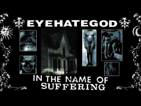 EyeHateGod - In The Name Of Suffering (Full Album)
