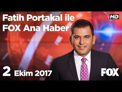 2 Ekim 2017 Fatih Portakal ile FOX Ana Haber