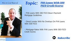 FHA Loans With 500 FICO Credit Scores Mortgage Guidelines | 2019