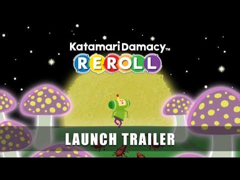KATAMARI DAMACY REROLL! – Launch Trailer